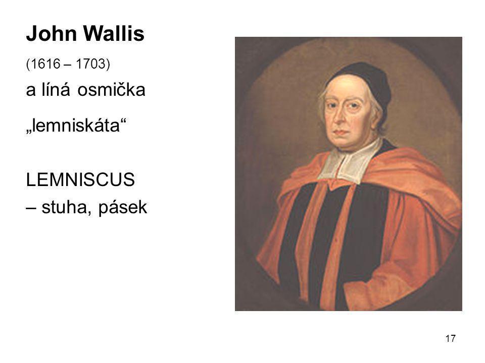 """John Wallis a líná osmička """"lemniskáta LEMNISCUS – stuha, pásek"""