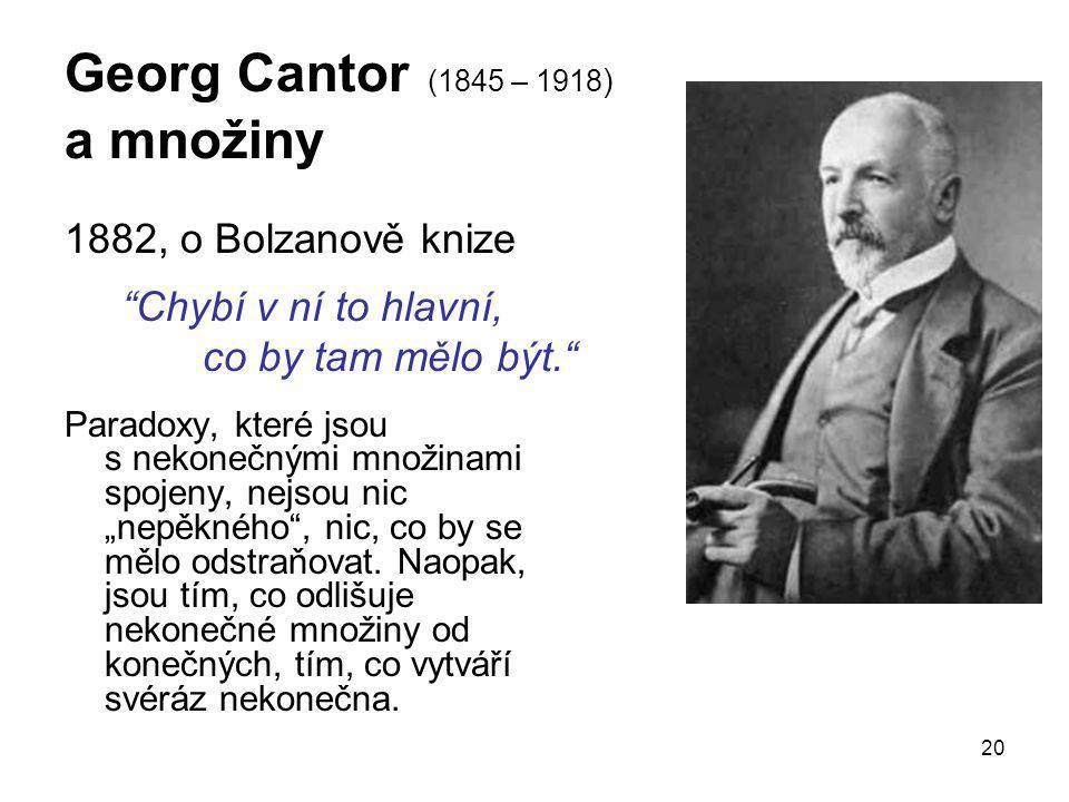 Georg Cantor (1845 – 1918) a množiny