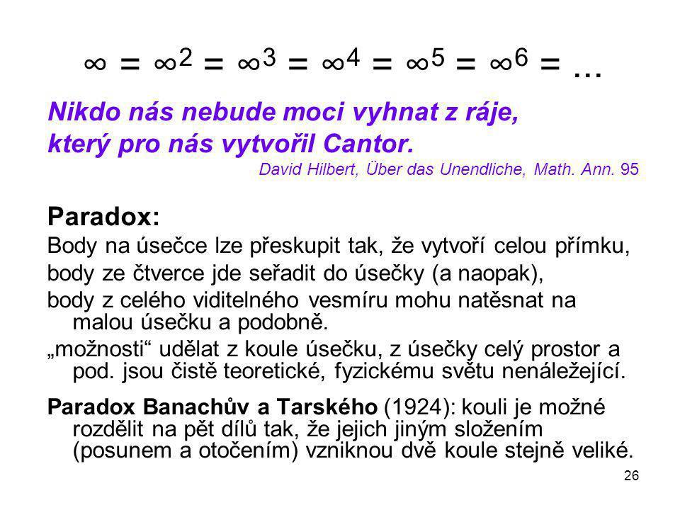 ∞ = ∞2 = ∞3 = ∞4 = ∞5 = ∞6 = ... Nikdo nás nebude moci vyhnat z ráje,