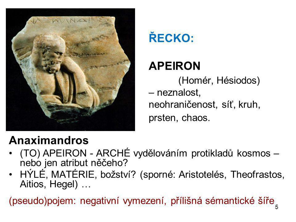 ŘECKO: APEIRON (Homér, Hésiodos) – neznalost, neohraničenost, síť, kruh, prsten, chaos.