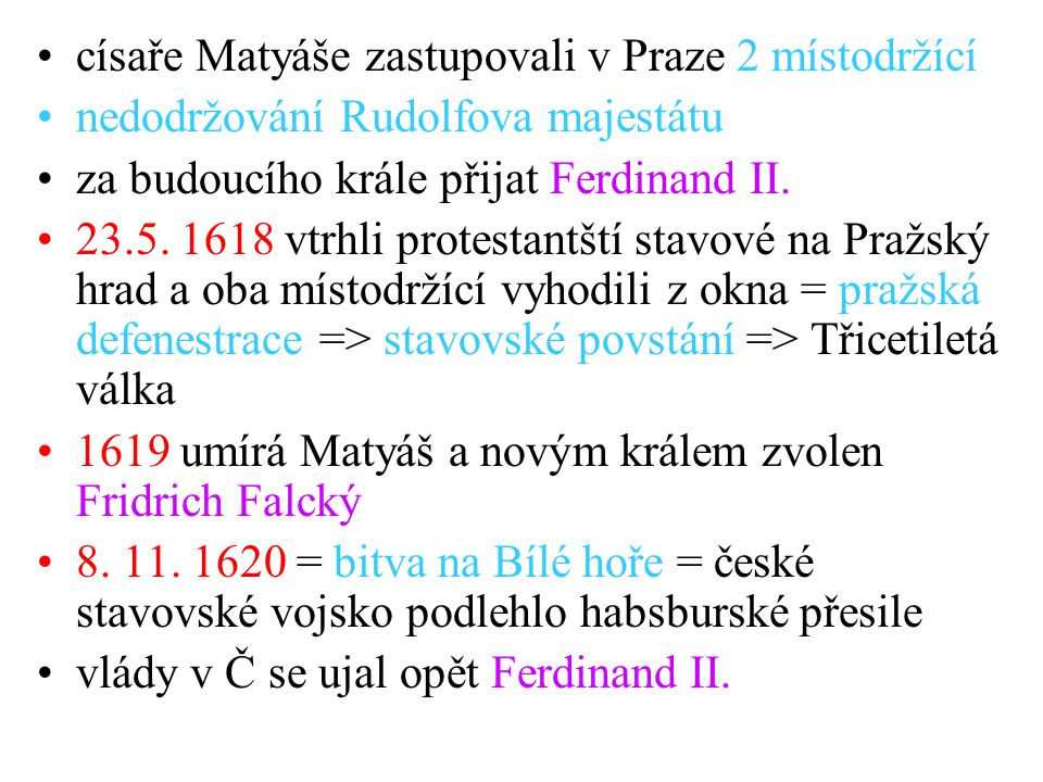 císaře Matyáše zastupovali v Praze 2 místodržící
