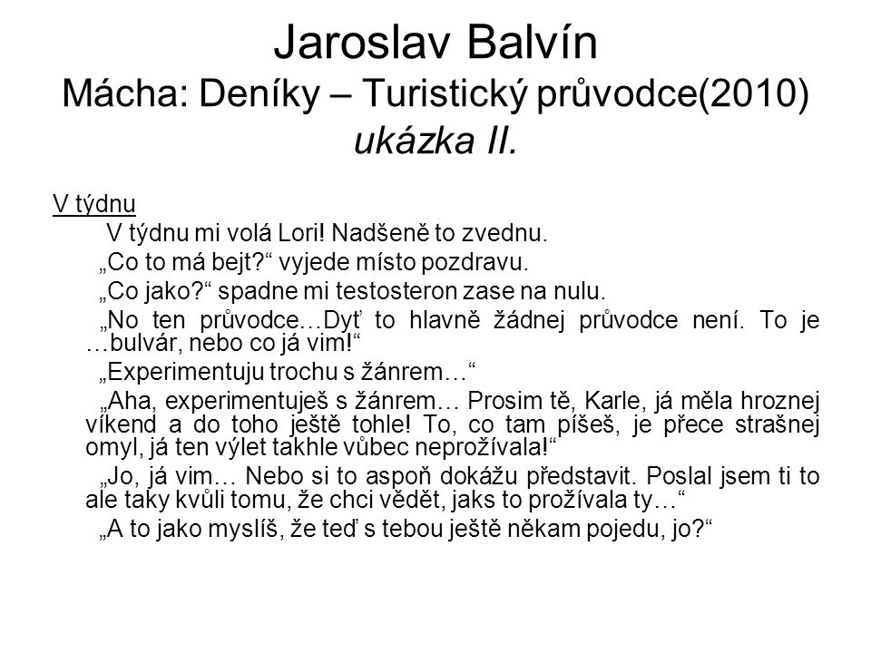 Jaroslav Balvín Mácha: Deníky – Turistický průvodce(2010) ukázka II.