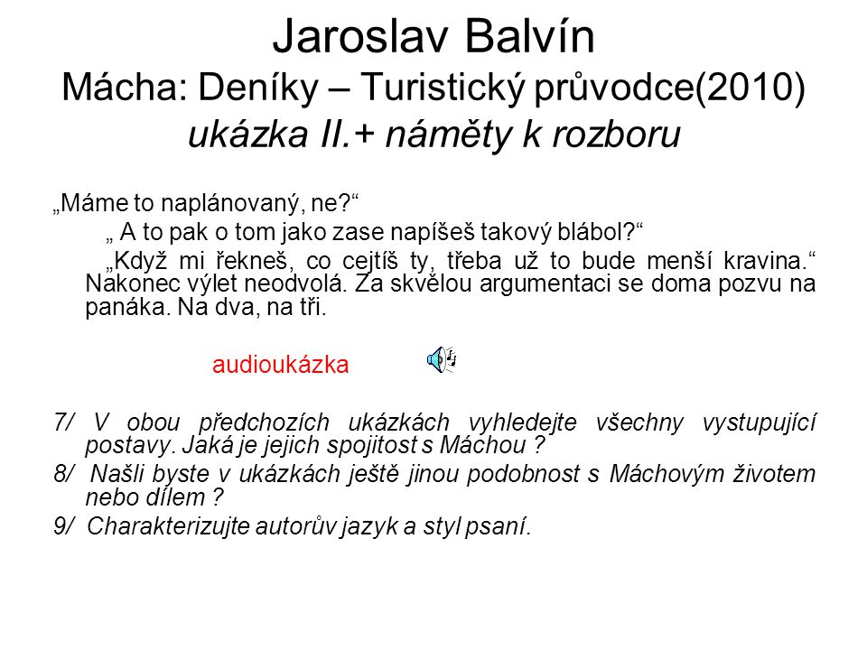Jaroslav Balvín Mácha: Deníky – Turistický průvodce(2010) ukázka II