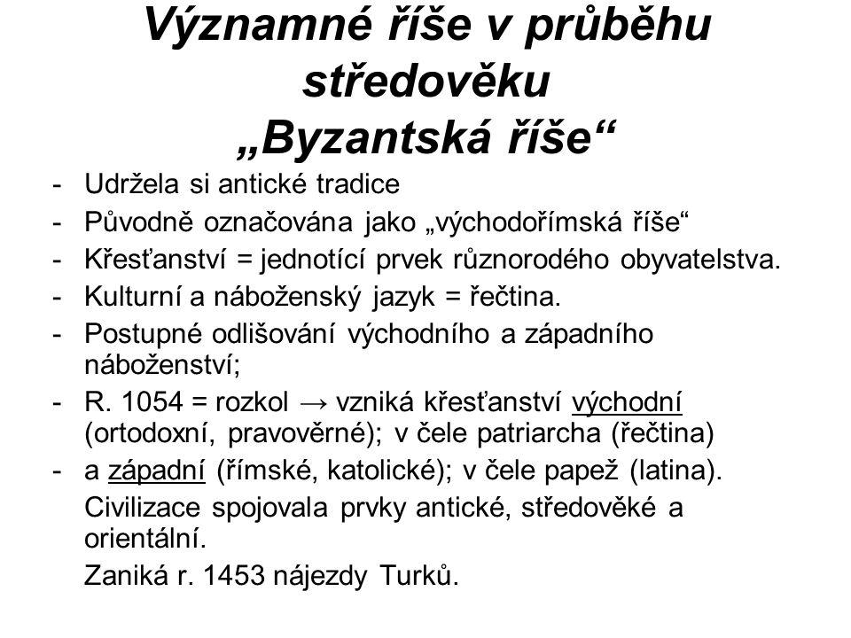"""Významné říše v průběhu středověku """"Byzantská říše"""