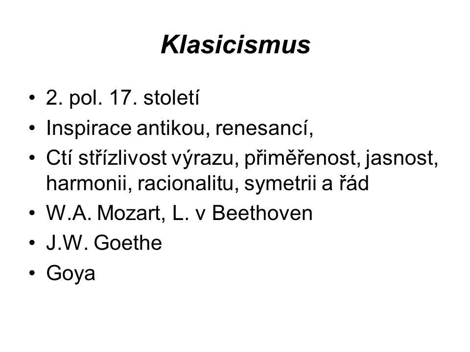 Klasicismus 2. pol. 17. století Inspirace antikou, renesancí,