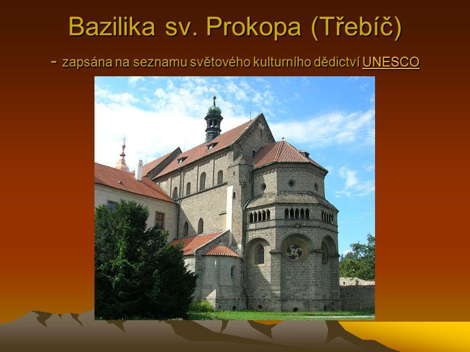 Bazilika sv. Prokopa (Třebíč) - zapsána na seznamu světového kulturního dědictví UNESCO
