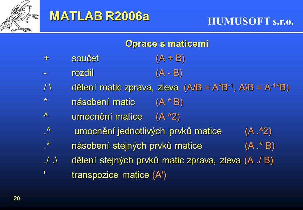 MATLAB R2006a Oprace s maticemi + součet (A + B) - rozdíl (A - B)