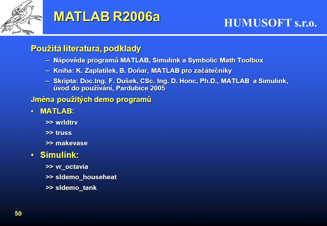 MATLAB R2006a Použitá literatura, podklady Simulink: