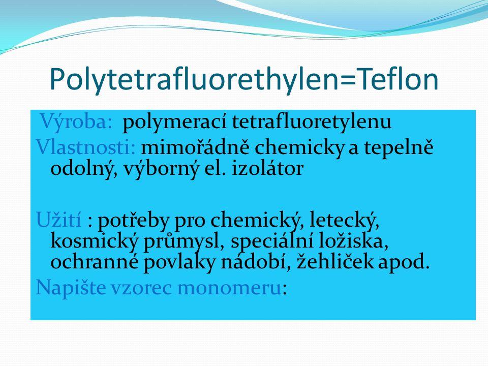 Polytetrafluorethylen=Teflon