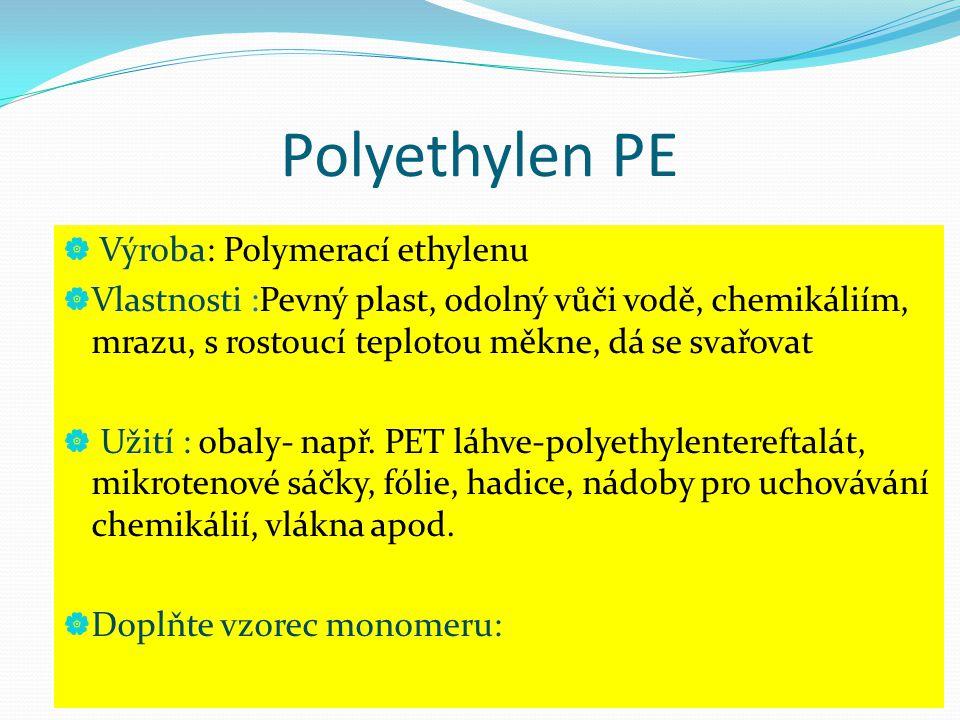 Polyethylen PE Výroba: Polymerací ethylenu