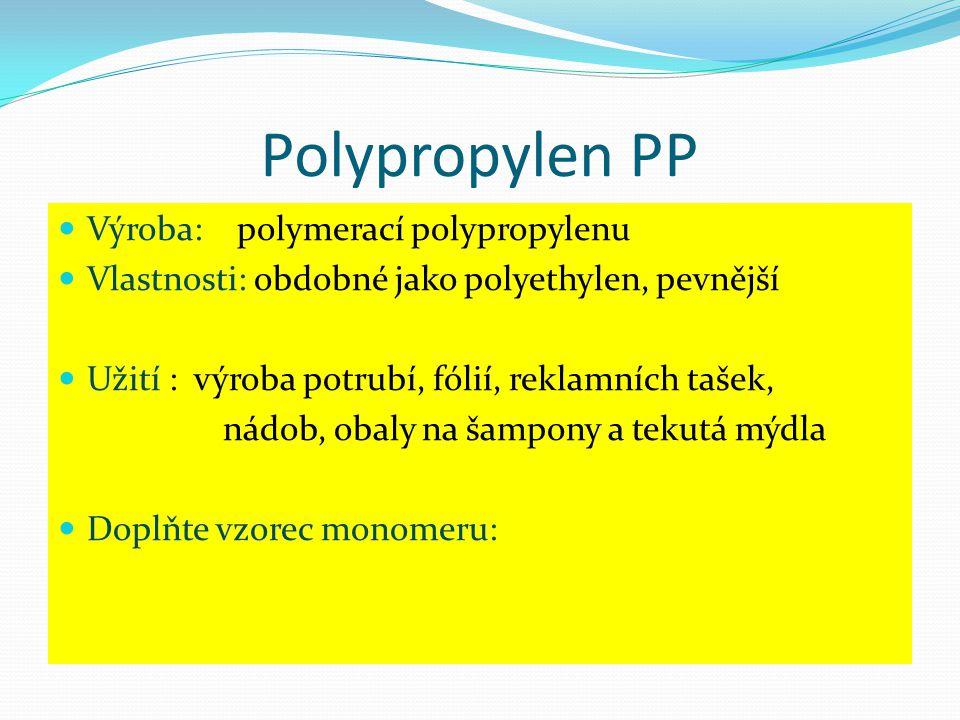 Polypropylen PP Výroba: polymerací polypropylenu