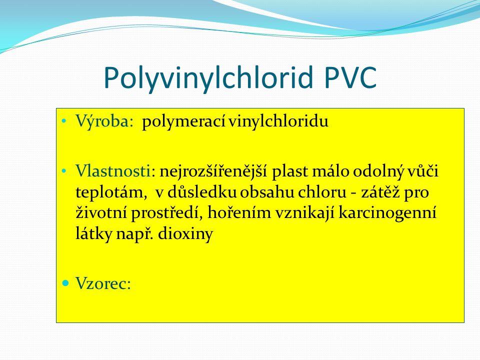 Polyvinylchlorid PVC Výroba: polymerací vinylchloridu