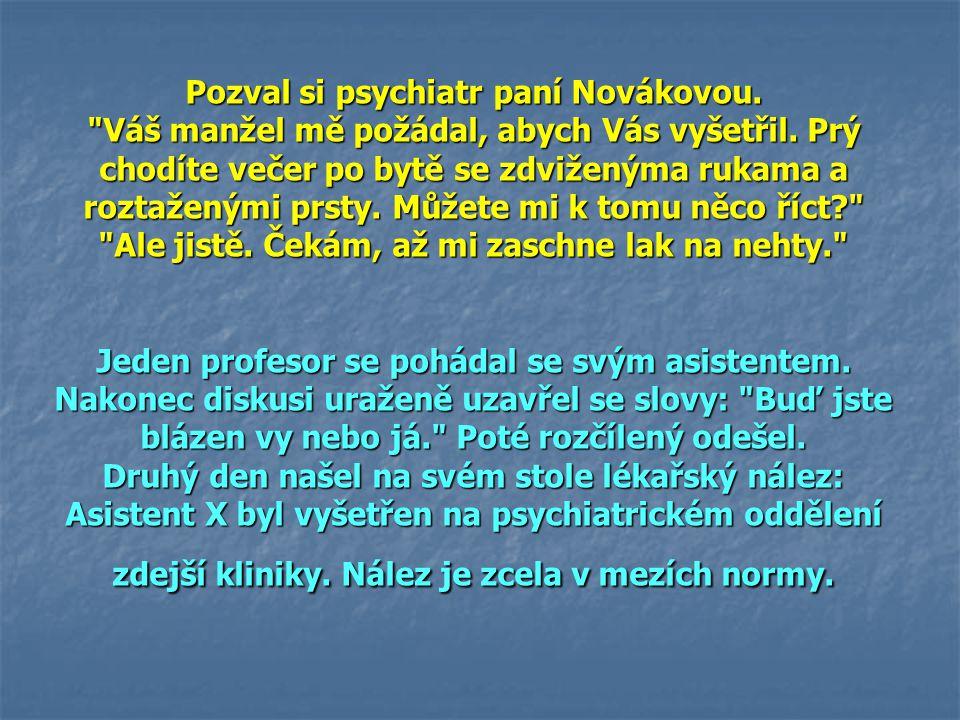 Pozval si psychiatr paní Novákovou