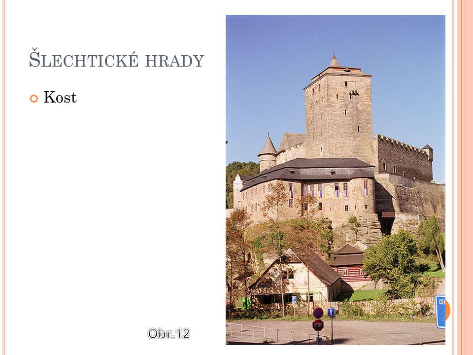 Šlechtické hrady Kost Obr.12