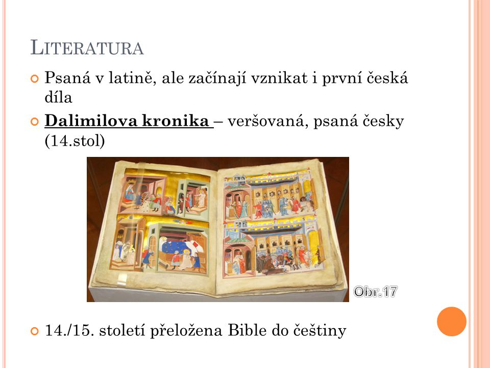 Literatura Psaná v latině, ale začínají vznikat i první česká díla