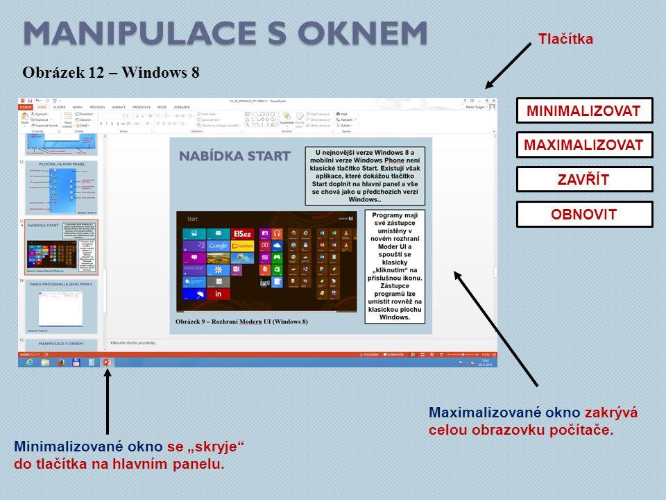 Manipulace s oknem Obrázek 12 – Windows 8 Tlačítka MINIMALIZOVAT