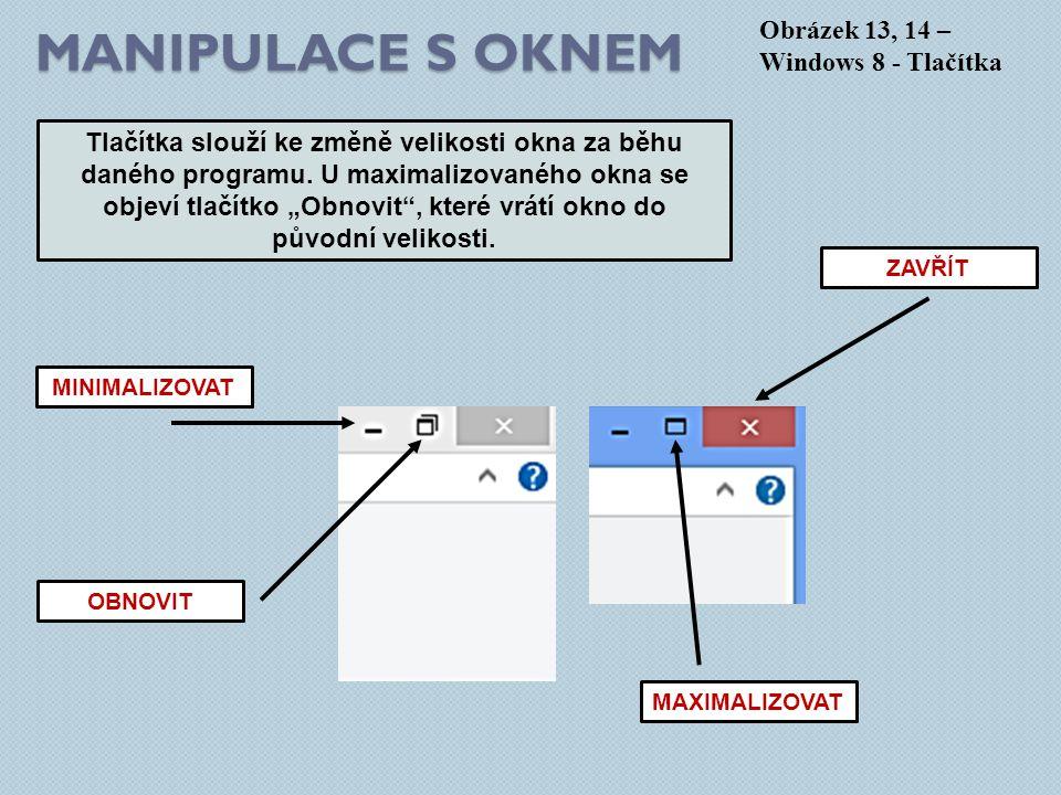 Manipulace s oknem Obrázek 13, 14 – Windows 8 - Tlačítka