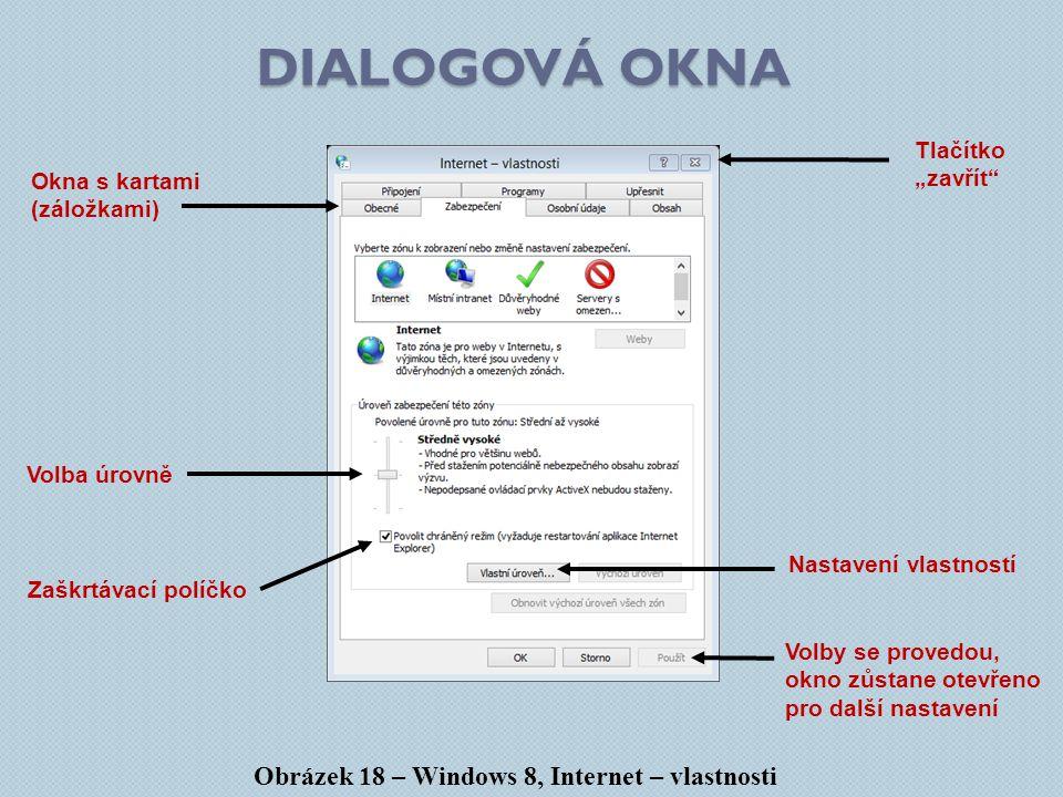 Dialogová okna Obrázek 18 – Windows 8, Internet – vlastnosti Tlačítko