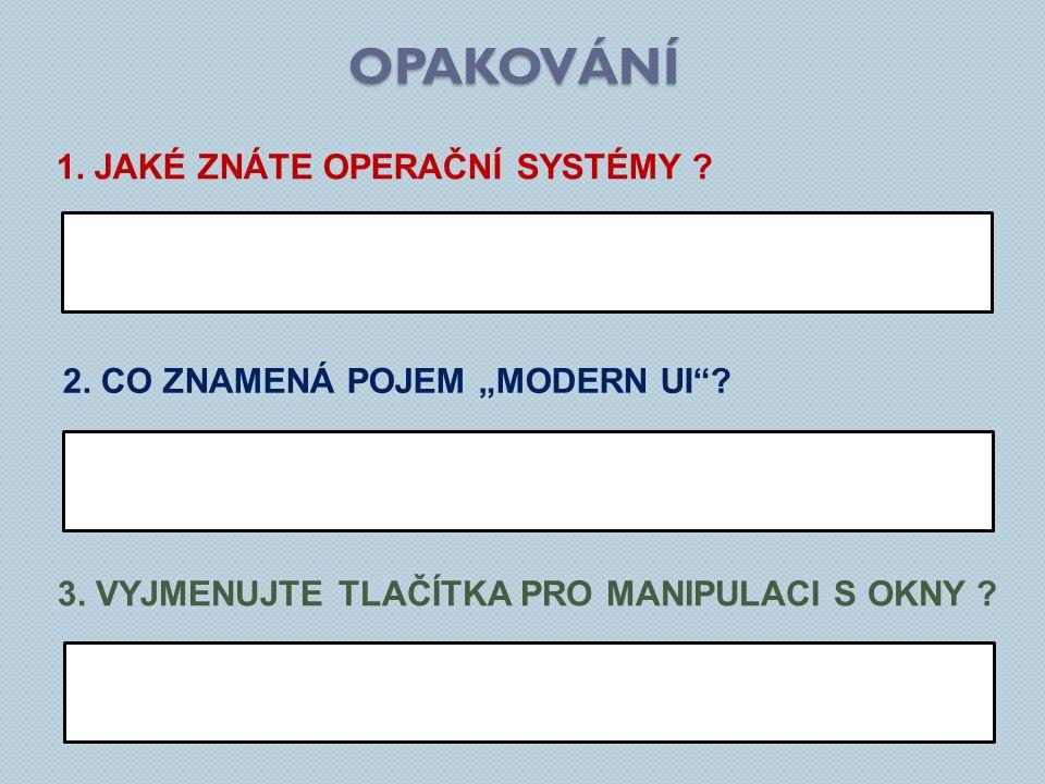 opakování 1. Jaké znáte operační systémy