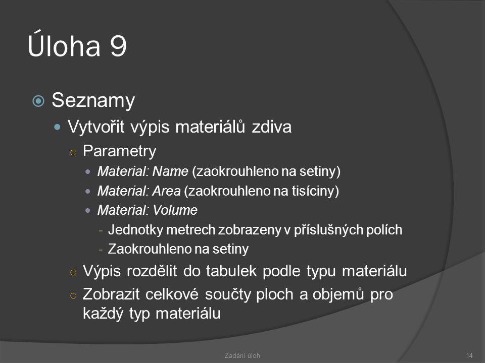 Úloha 9 Seznamy Vytvořit výpis materiálů zdiva Parametry