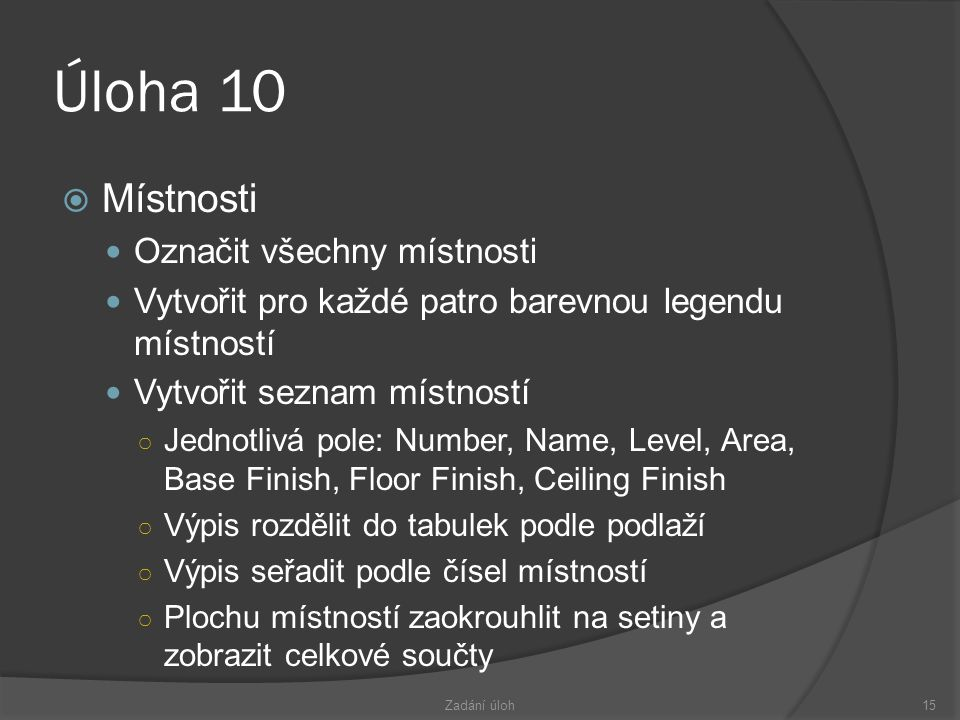 Úloha 10 Místnosti Označit všechny místnosti