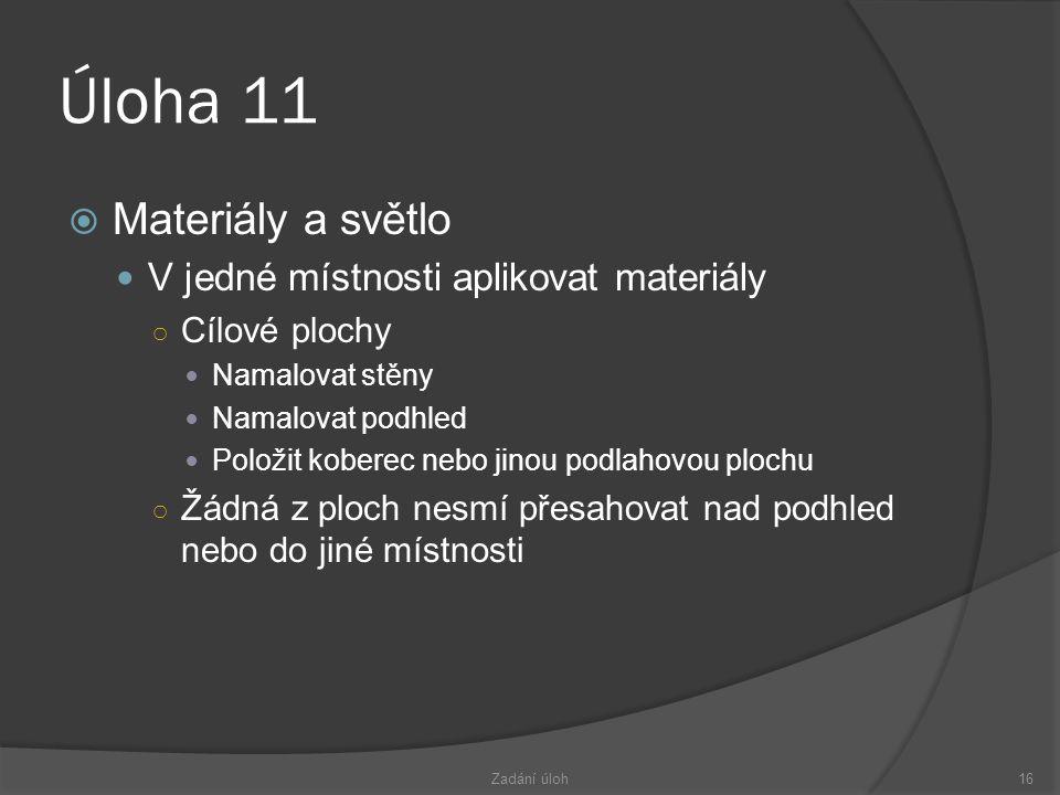 Úloha 11 Materiály a světlo V jedné místnosti aplikovat materiály