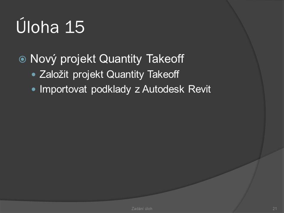Úloha 15 Nový projekt Quantity Takeoff