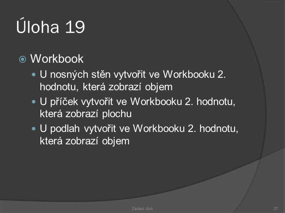 Úloha 19 Workbook. U nosných stěn vytvořit ve Workbooku 2. hodnotu, která zobrazí objem.
