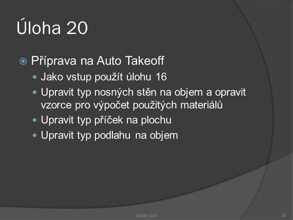 Úloha 20 Příprava na Auto Takeoff Jako vstup použít úlohu 16