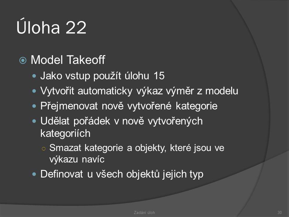 Úloha 22 Model Takeoff Jako vstup použít úlohu 15