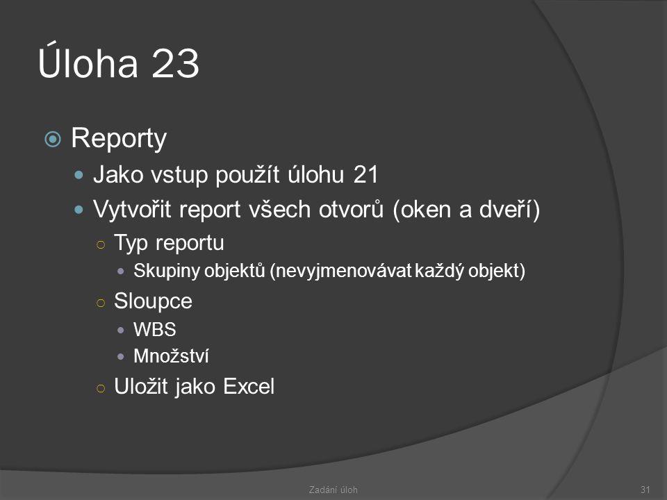 Úloha 23 Reporty Jako vstup použít úlohu 21
