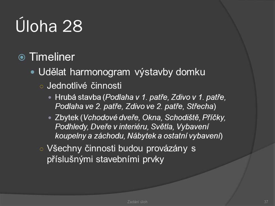 Úloha 28 Timeliner Udělat harmonogram výstavby domku