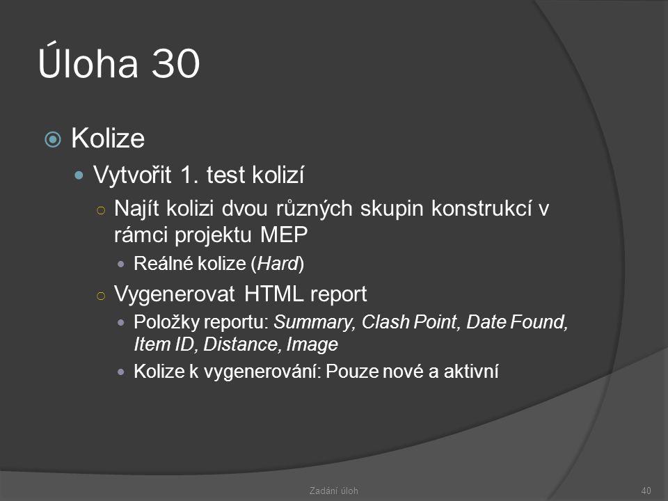 Úloha 30 Kolize Vytvořit 1. test kolizí