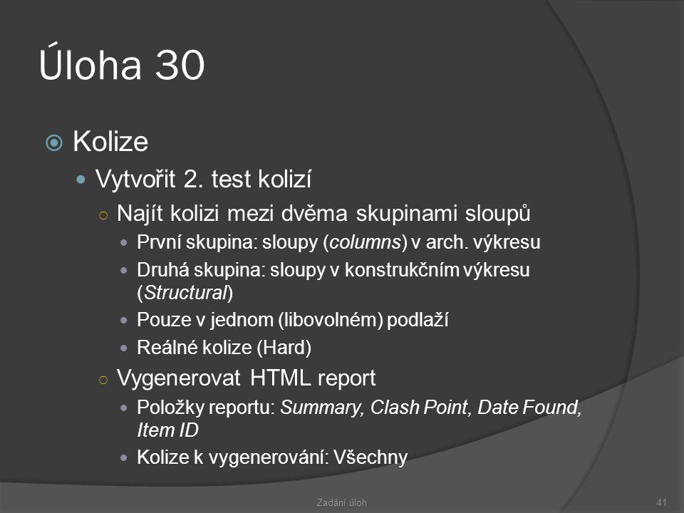 Úloha 30 Kolize Vytvořit 2. test kolizí