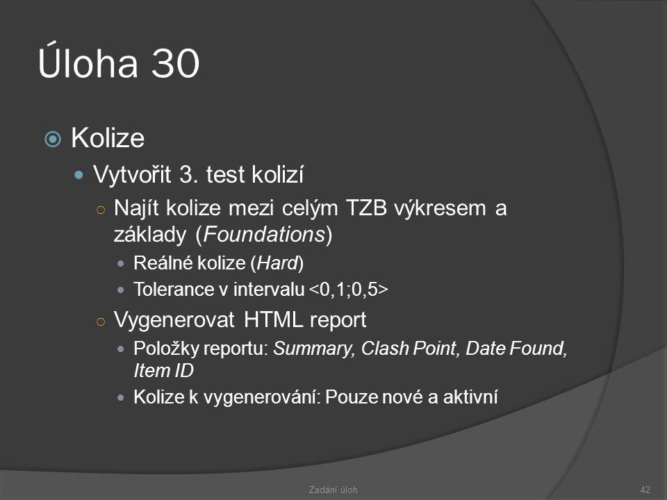 Úloha 30 Kolize Vytvořit 3. test kolizí