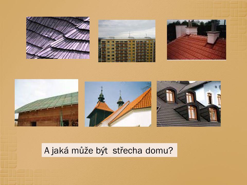 A jaká může být střecha domu