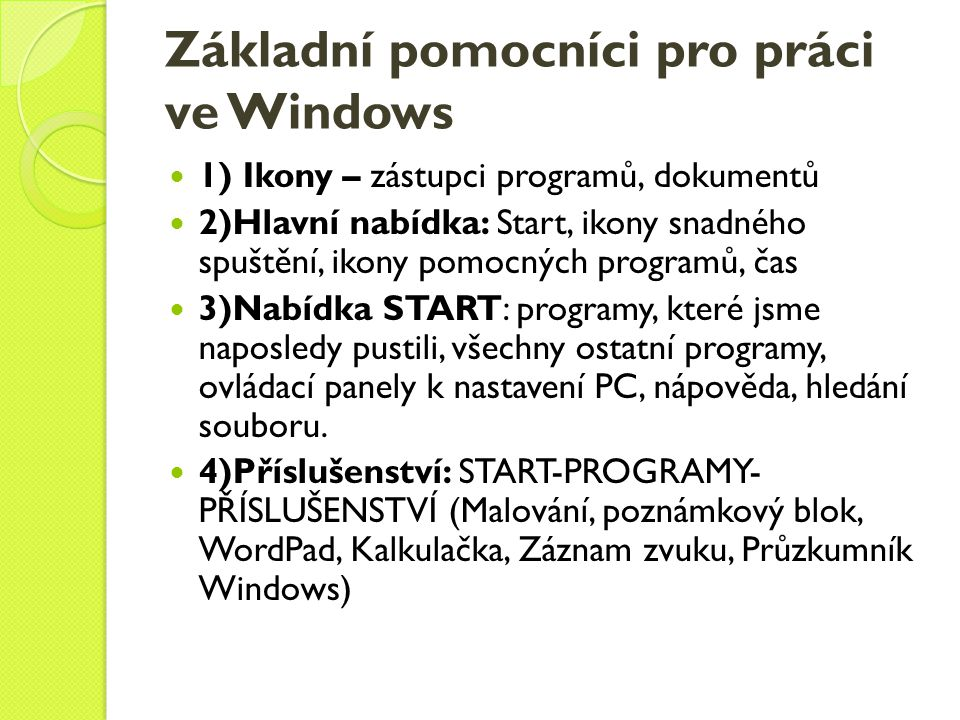 Základní pomocníci pro práci ve Windows