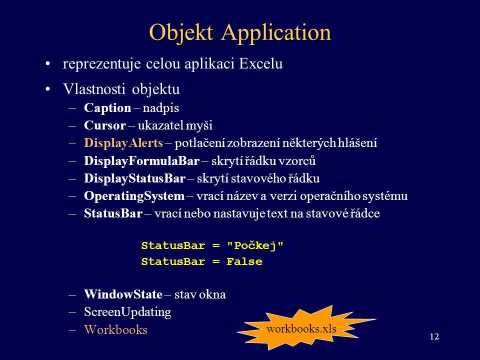 Objekt Application reprezentuje celou aplikaci Excelu