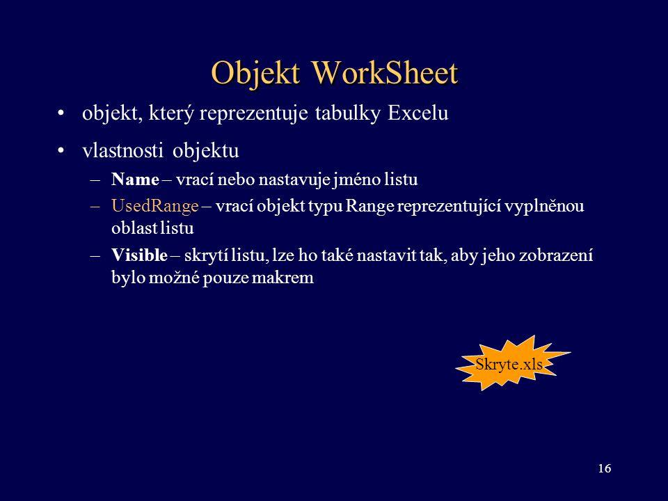 Objekt WorkSheet objekt, který reprezentuje tabulky Excelu