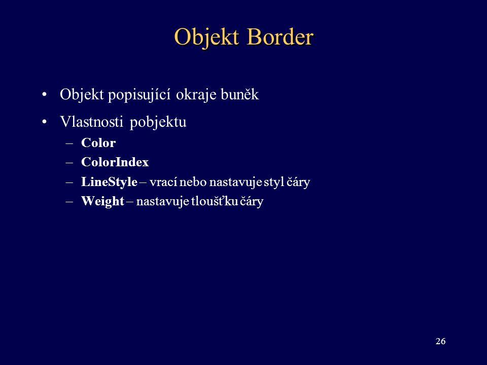 Objekt Border Objekt popisující okraje buněk Vlastnosti pobjektu Color