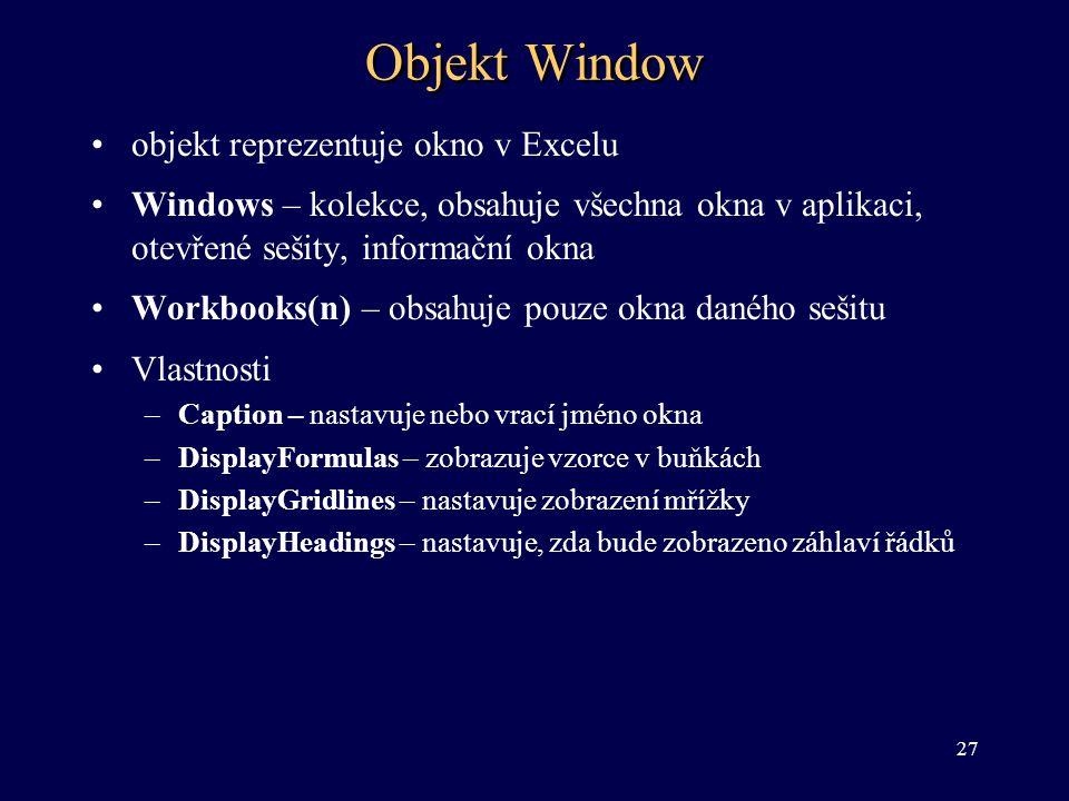 Objekt Window objekt reprezentuje okno v Excelu