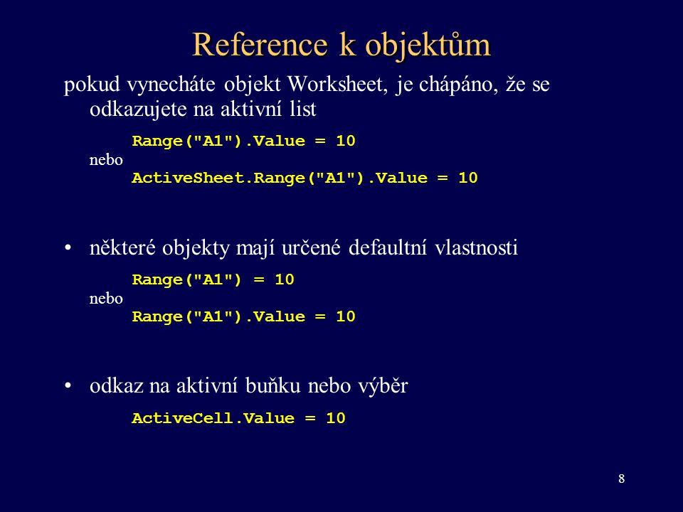 Reference k objektům pokud vynecháte objekt Worksheet, je chápáno, že se odkazujete na aktivní list.