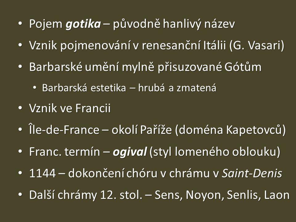 Pojem gotika – původně hanlivý název