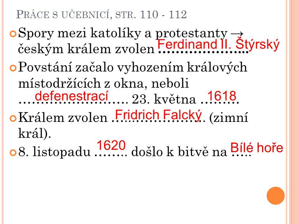 Spory mezi katolíky a protestanty → českým králem zvolen ………………...
