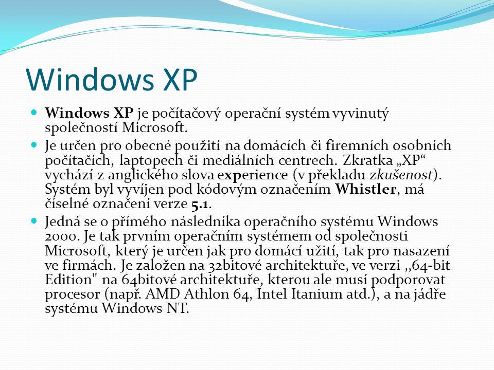 Windows XP Windows XP je počítačový operační systém vyvinutý společností Microsoft.