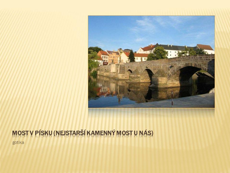 Most v písku (nejstarší kamenný most u nás)