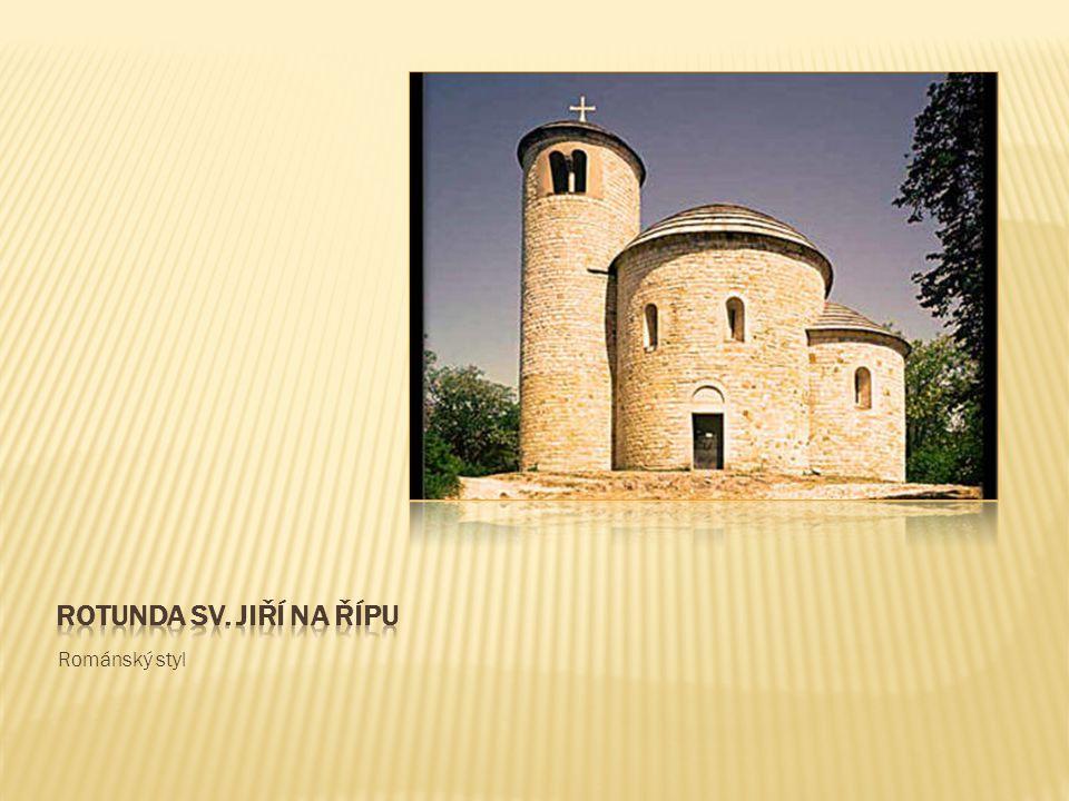 Rotunda sv. jiří na řípu Románský styl