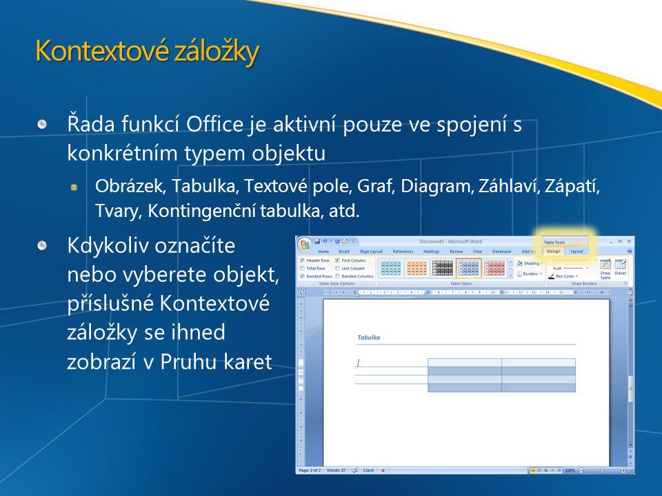 Kontextové záložky Řada funkcí Office je aktivní pouze ve spojení s konkrétním typem objektu.