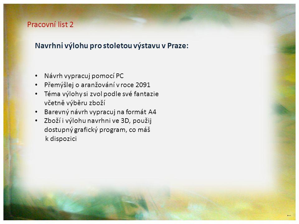 Navrhni výlohu pro stoletou výstavu v Praze: