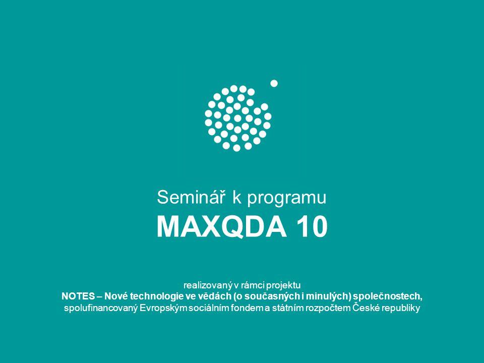 Seminář k programu MAXQDA 10 realizovaný v rámci projektu NOTES – Nové technologie ve vědách (o současných i minulých) společnostech, spolufinancovaný Evropským sociálním fondem a státním rozpočtem České republiky